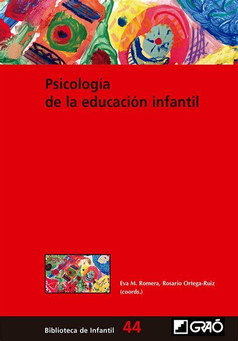 PSICOLOGíA DE LA EDUCACIóN INFANTIL EVA MARíA ROMERA FéLIX ...