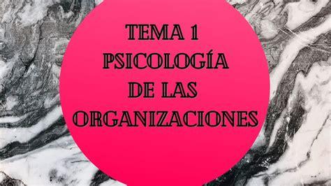 Psicología de las organizaciones. UNED. Tema 1! resumen y ...