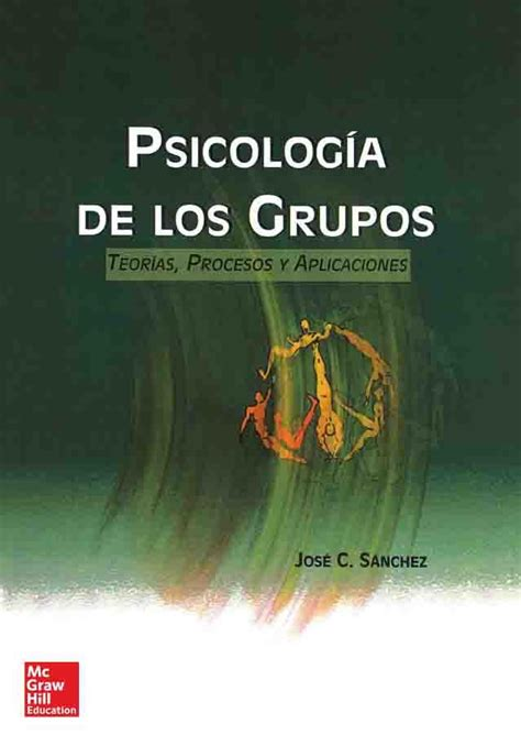 PSICOLOGÍA DE LOS GRUPOS Autor: José C. Sánchez Editorial ...