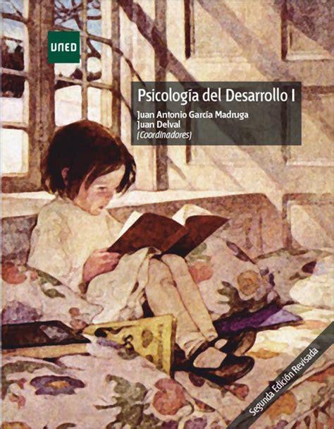 PSICOLOGÍA DEL DESARROLLO I. García Madruga, Juan Antonio ...