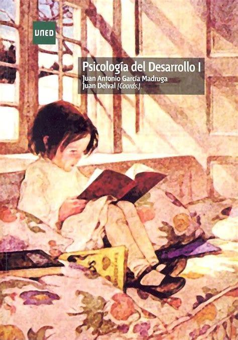 Psicología del desarrollo I / Juan Antonio García Madruga ...