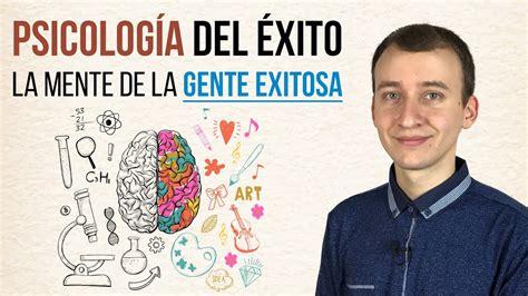 Psicología Del Éxito   Cómo Es La Mente De La Gente ...