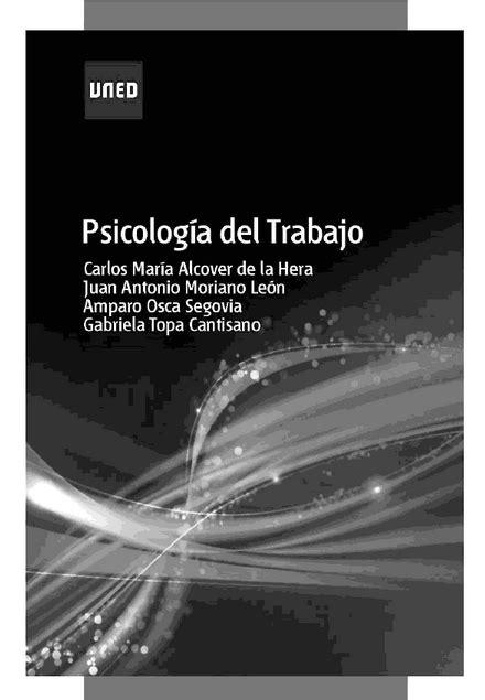 PSICOLOGÍA DEL TRABAJO  Madrid : UNED, 2012  disponible en ...