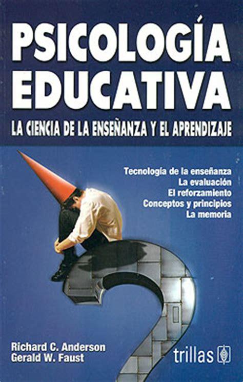 PSICOLOGíA EDUCATIVA. LA CIENCIA DE LA ENSEñANZA Y EL ...