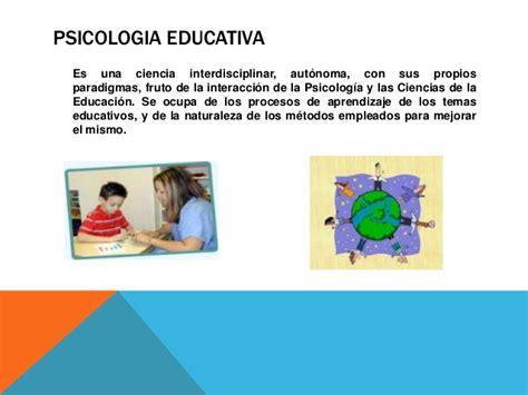 Psicologia educativa, objetivo,sus aportes, embito escolar
