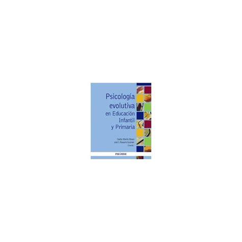 PSICOLOGIA EVOLUTIVA EN EDUCACION INFANTIL Y PRIMARIA ...