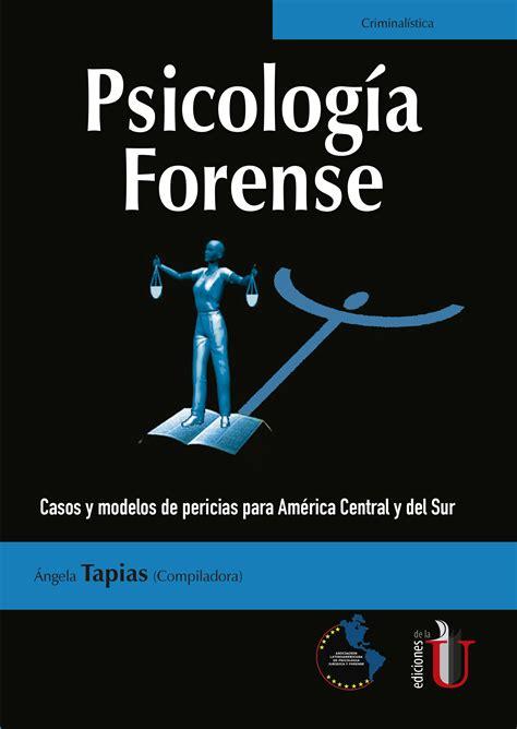 Psicología forense. Casos y modelos de pericias para ...