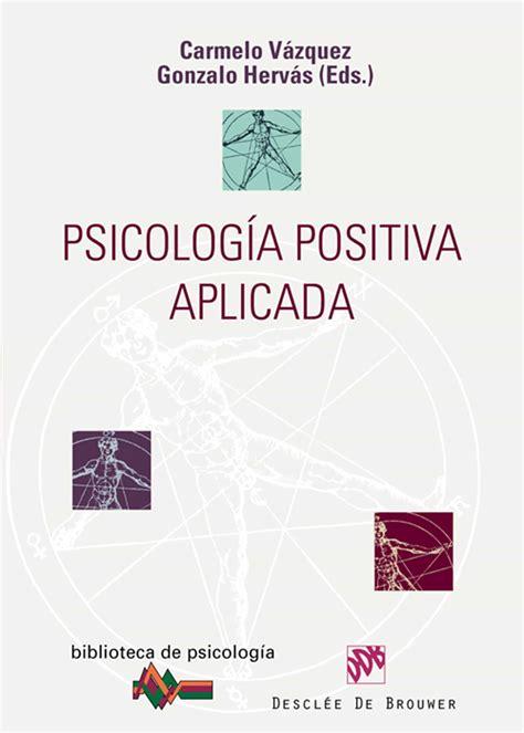 PSICOLOGÍA POSITIVA APLICADA EBOOK   CARMELO VAZQUEZ ...
