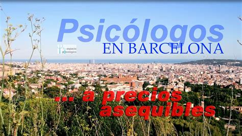 Psicologo Barcelona  y con precios asequibles    YouTube