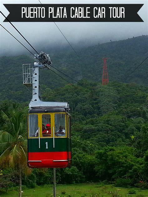Puerto Plata Cable Car Tour – Dominican Republic – Valerie ...