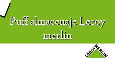 Puff Almacenaje Leroy Merlin 】 ֍ Opiniones Y Precio