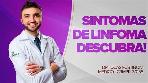 Quais os Sintomas do LINFOMA?  Câncer no sistema linfático ...