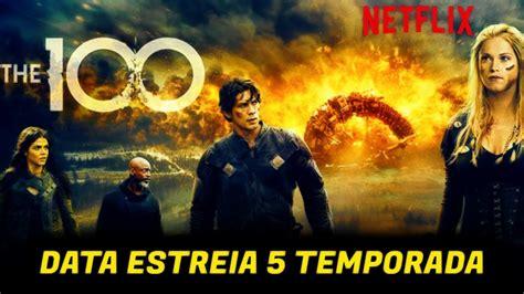 Quando 5 temporada de THE 100 chega na Netflix   YouTube