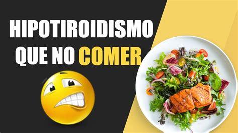 Qué alimentos no debo comer si tengo hipotiroidismo ...
