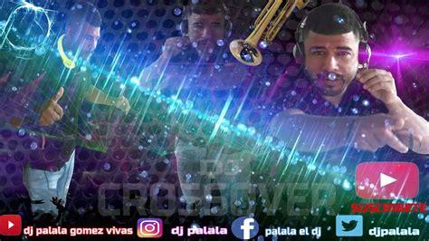 Que bello la sonora tropicana/dj palala/crossover/musica y ...