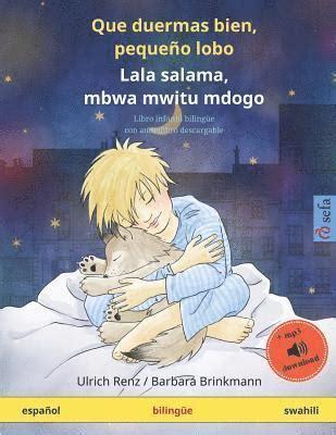 Que duermas bien, pequeño lobo   Lala salama, mbwa mwitu ...