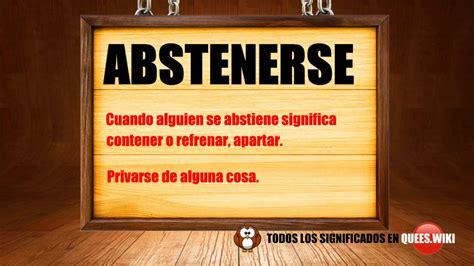 Qué es abstenerse ? significado de abstenerse,definición ...