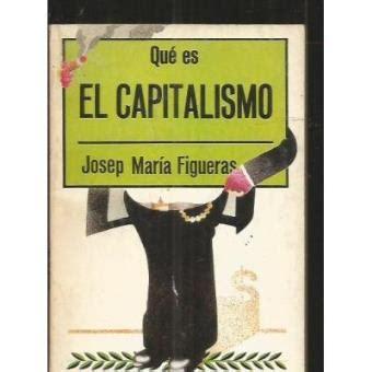 Que es el Capitalismo   Figueras, Josep Maria  5% en ...