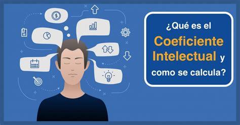 ¿Qué es el Coeficiente Intelectual y cómo se calcula?