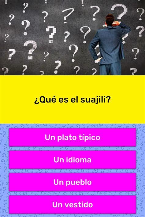 ¿Qué es el suajili? | La respuesta de Trivia | QuizzClub