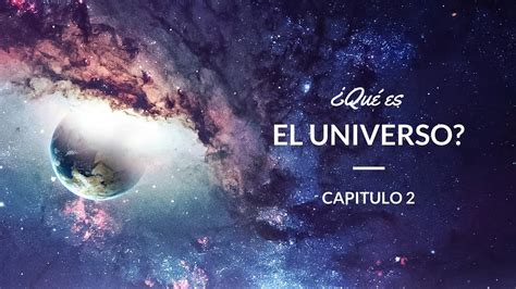 ¿Qué es el Universo?: Astronomía #2   YouTube