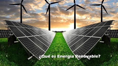 Qué es Energía Renovable y cómo Google la empleará para ...