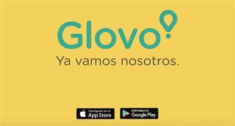 ¿Qué es Glovo? ¿Qué te Ofrece y cómo Funciona Globo ...