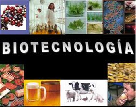 ¿Qué es la Biotecnología?   Clima, Medio Ambiente y Tecnología