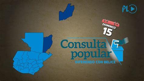 ¿Qué es la Consulta Popular por el diferendo con Belice ...