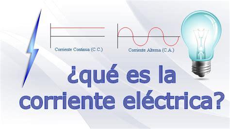 ¿qué es la corriente eléctrica?   YouTube