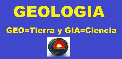 ¿Qué es la Geologia? Ramas de la Geologia Historia y Geologos