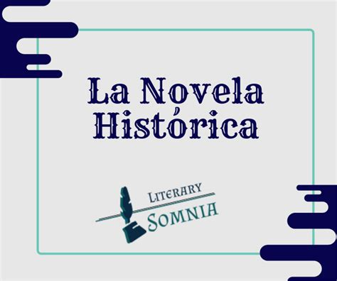 ¿Qué es la novela histórica? características, tipos de ...