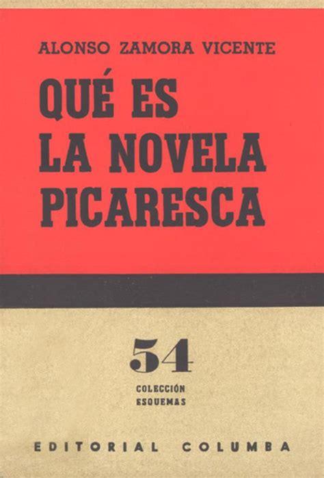 Qué es la novela picaresca / Alonso Zamora Vicente ...