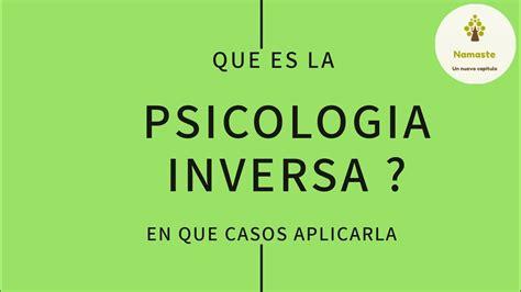 Que es la Psicología Inversa ?   YouTube