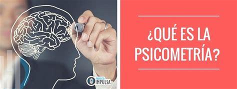 ¿Qué es la psicometría? Definición, Historia y objetivos