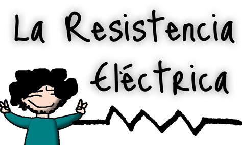 ¿Qué es la resistencia eléctrica?   YouTube