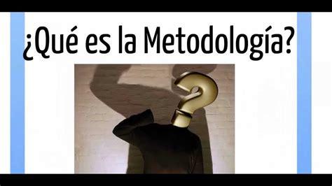 Que es Metodología   Definición de Metodología   YouTube