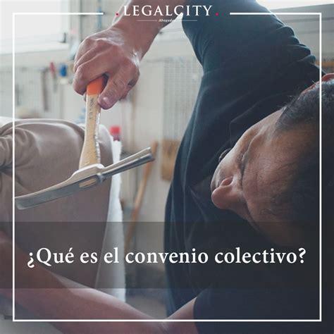 ¿Qué es un convenio colectivo? | Legalcity