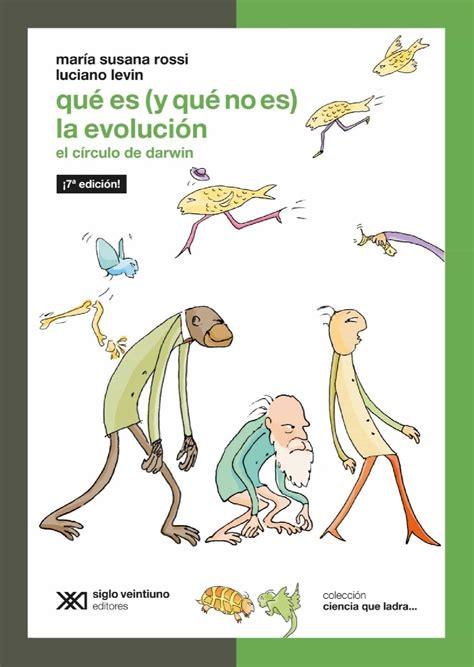 QUÉ ES  Y QUÉ NO ES  LA EVOLUCIÓN: EL CÍRCULO DE DARWIN ...