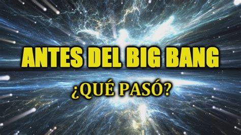Qué había antes del Big Bang El Universo de Stephen ...