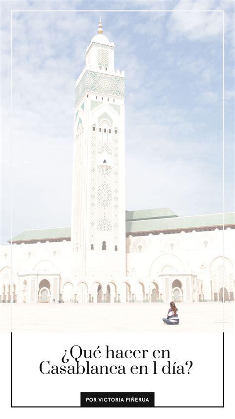 ¿Qué Hacer en Casablanca en 1 día? | Casablanca, Marruecos ...