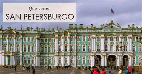 Qué hacer y qué ver en San Petersburgo. Guía completa ...