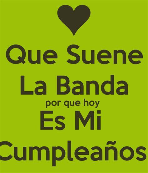 Que Suene La Banda por que hoy Es Mi Cumpleaños Poster ...