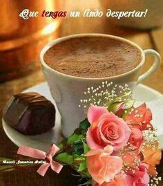 Qué tengas un lindo despertar | Buenos dias cafe, Café ...