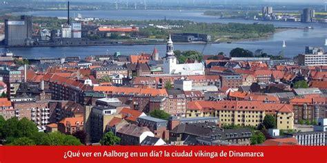 ¿Qué ver en Aalborg en un día? Ciudad Vikinga. ¡GUÍA GRATIS!
