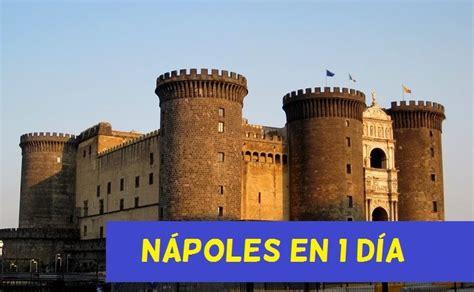 Que ver en Nápoles en 1 día. Visitas imprescindibles de ...