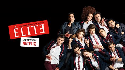 ¿Qué ver en Netflix? Élite: adictiva serie que mata ...
