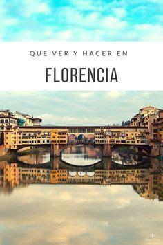 Que ver y hacer en Florencia   La Toscana   Non Stop ...