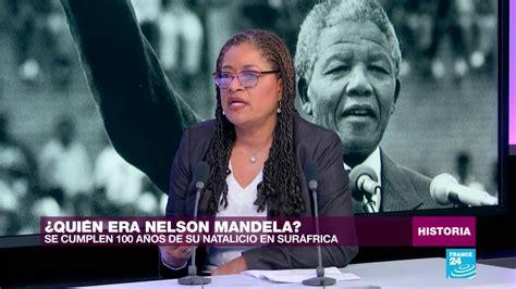 ¿Quién era Nelson Mandela?   YouTube