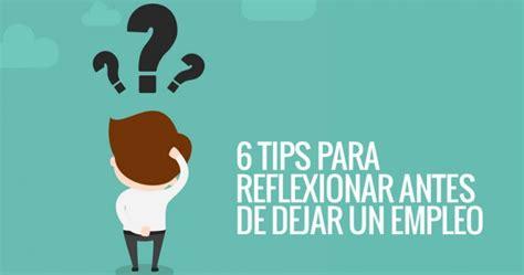 Quiero renunciar a mi trabajo: los 6 tips para reflexionar ...